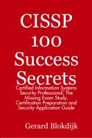 Cover for 'CISSP 100 Success Secrets: Certified Information Systems Security Professional; The Missing Exam Study, Certification Preparation and Security Application Guide'