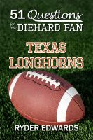 Cover for '51 Questions for the Diehard Fan: Texas Longhorns'