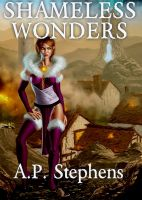 Cover for 'The White Shadow Saga: Shameless Wonders (Book 2 of 3)'