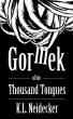 Gormek of the Thousand Tongues (a short story) by K.L. Neidecker