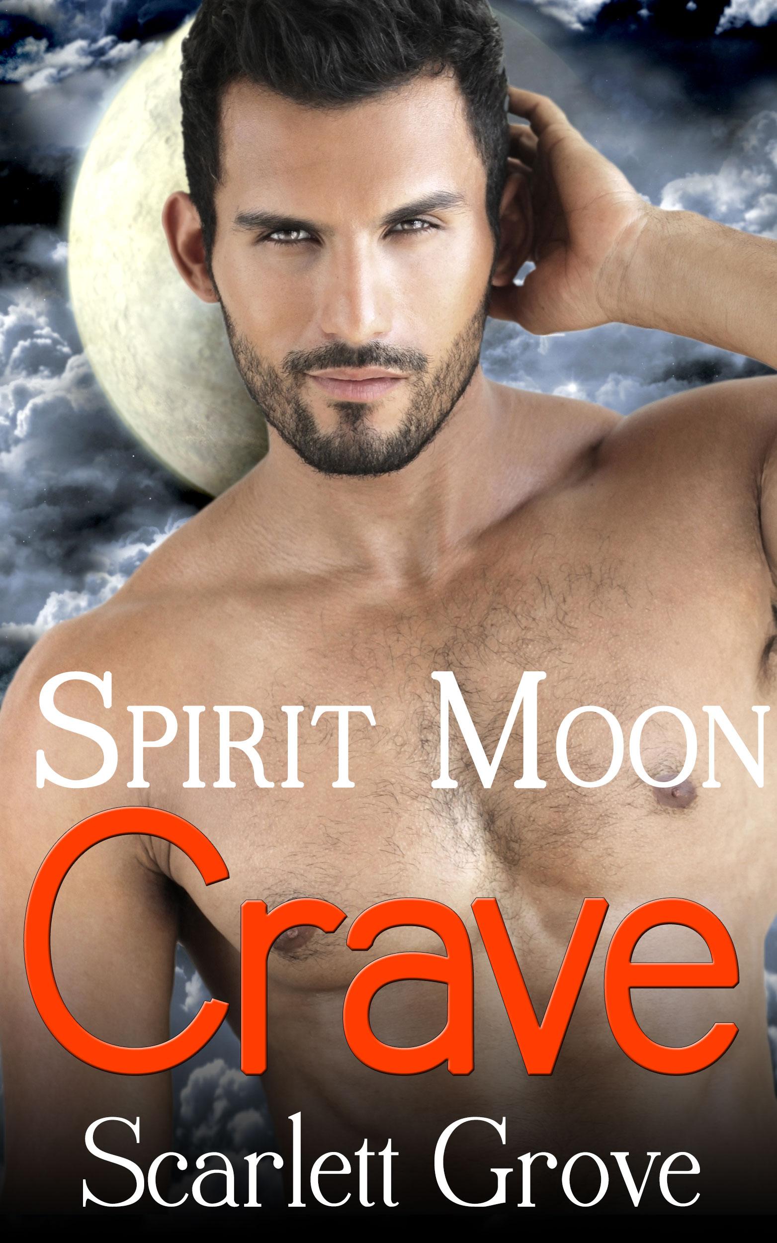 Scarlett Grove - Crave: Spirit Moon (Book Two)