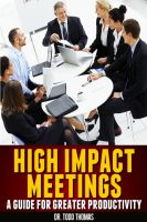 Cover for 'High Impact Meetings: A Guide to Greater Productivity'