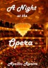 A Night at the Opera by apollos rivoire, Jr