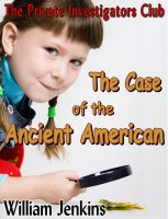 Cover for 'The Case of the Ancient American'