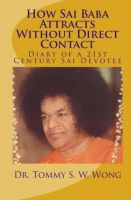 Cover for 'How Sai Baba Attracts Without Direct Contact: Diary of a 21st Century Sai Devotee'