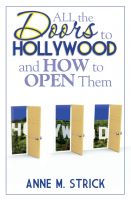 Cover for 'All The Doors To Hollywood And How To Open Them'