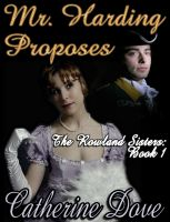 Cover for 'The Rowland Sisters Trilogy Book 1: Mr Harding Proposes'