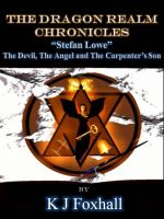 Cover for 'The Dragon Realm Chronicles Stefan Lowe The Devil, the Angel and the Carpenter's Son'
