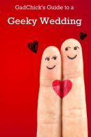 Cover for 'GadChick's Guide to a Geeky Wedding: Ideas for Geeky Invites, Wardrobes, Ceremonies, Receptions, and Honeymoons'