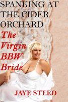 Cover for 'Spanking At The Cider Orchard - The Virgin BBW Bride'