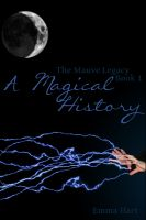 Cover for 'A Magical History - The Mauve Legacy Book 1'