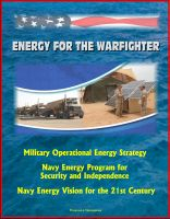 Cover for 'Energy for the Warfighter: Military Operational Energy Strategy, Navy Energy Program for Security and Independence, Navy Energy Vision for the 21st Century'