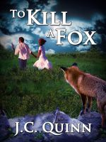 J.C. Quinn - To Kill A Fox