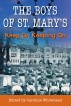 The Boys of St. Mary's: Keep On Keeping On by Caroline Whitehead
