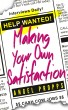 Making Your Own Satisfaction by Angel Propps