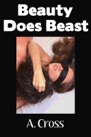 Cover for 'Beauty Does Beast (Monster Sex, Cunnilingus, Blindfold, First Time Sex)'