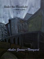 Cover for 'Under the Moonlight, a poetry collection'