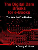 Cover for 'The Digital Dam Breaks for e-Books: The Year 2010 in Review'
