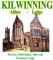 Cover for 'Kilwinning - Abbey - Lodge'