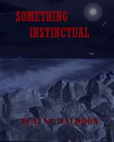 Cover for 'Something Instinctual'