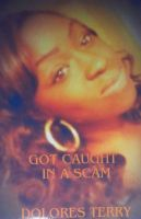 Cover for 'GOT CAUGHT IN A SCAM'