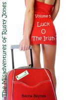 Cover for 'Luck O The Irish - The Misadventures of Rusty Jones - Volume 5'