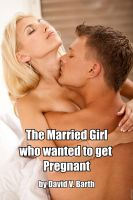 Cover for 'The Married Girl who wanted to get Pregnant'