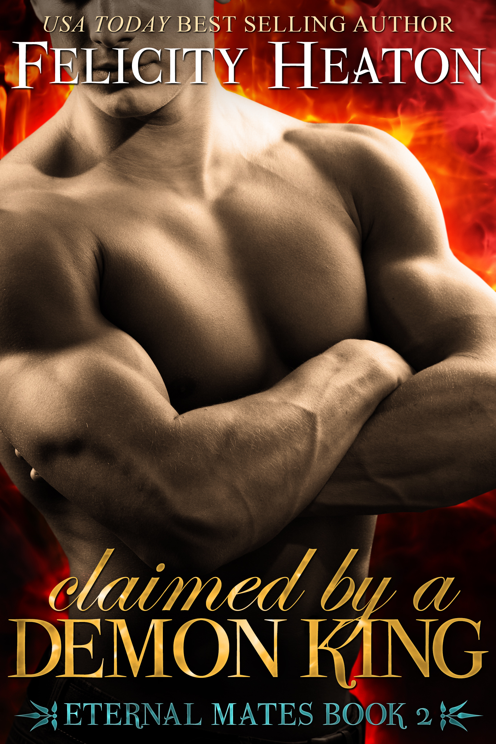 Felicity Heaton - Claimed by a Demon King (Eternal Mates Romance Series Book 2)
