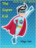 Cover for 'Kids Story Book Super Kid : The Super Kid'