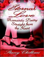 Cover for 'Eternal Love: Romantic Poetry Straight from the Heart'