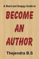 Cover for 'Become an Author - A Short and Snappy Guide'