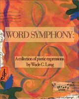 Cover for 'Word Symphony:  A Collection of Poetic Expressions'