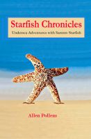 Cover for 'Starfish Chronicles - Undersea Adventures with Sammy Starfish'