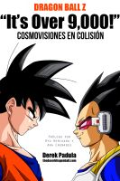 Cover for 'Dragon Ball Z 'It's Over 9,000!' Cosmovisiones en Colisión'