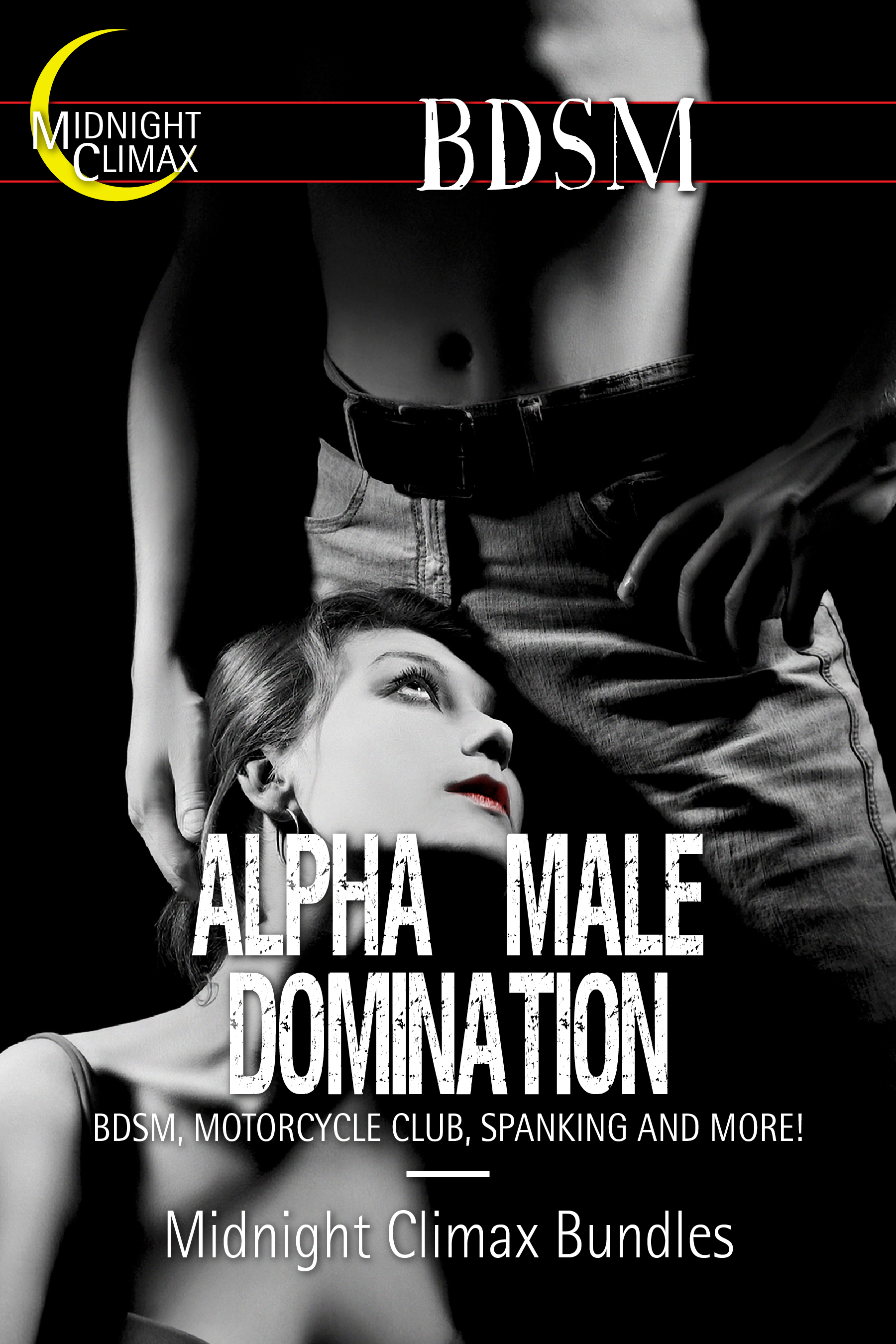Midnight Climax Bundles - Alpha Male Domination (BDSM, Motorcycle Club, Spanking and More!)