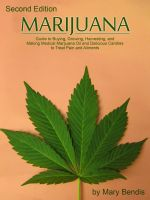 Cover for 'MARIJUANA - Guide to Buying, Growing, Harvesting, and Making Medical Marijuana Oil and Delicious Candies to Treat Pain and Ailments'