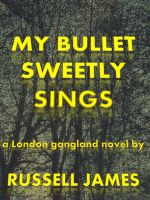 Cover for 'My Bullet Sweetly Sings'