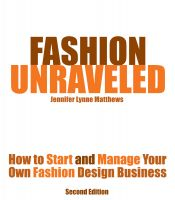 Cover for 'Fashion Unraveled - How to Start and Manage Your Own Fashion (or Craft) Design Business'