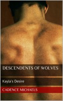 Cadence Michaels - Descendants Of Wolves: Kayla's Desire