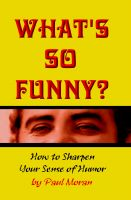 Cover for 'What's So Funny?  How To Sharpen Your Sense Of Humor'
