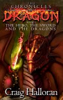 Cover for 'The Chronicles of Dragon: The Hero, The Sword and The Dragons (Book 1)'