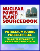 Cover for '2011 Nuclear Power Plant Sourcebook: Drugs for Exposure to Radioactive Iodine and Cesium - Potassium Iodide (KI) and Prussian Blue'