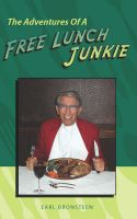 Cover for 'The Adventures Of A Free Lunch Junkie'