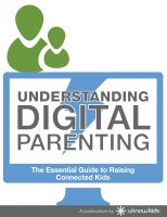 Cover for 'Understanding Digital Parenting: The Essential Guide to Raising Connected Kids'
