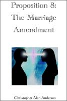Cover for 'Proposition 8: The Marriage Amendment'