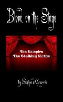 Cover for 'Blood on the Stage: The Vampire and the Stalking Victim'