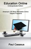 Cover for 'Education Online, Undergraduate Edition: America's 100 Most Affordable Online Degree Programs'