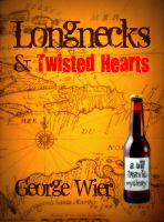 Cover for 'Longnecks & Twisted Hearts'
