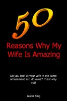 Cover for '50 Reasons Why My Wife Is Amazing'