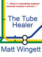 Cover for 'The Tube Healer'